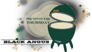Big Green Egg Thursday